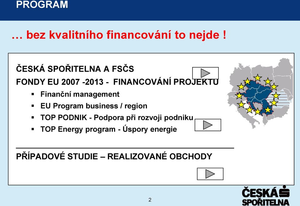 Finanční management EU Program business / region TOP PODNIK -