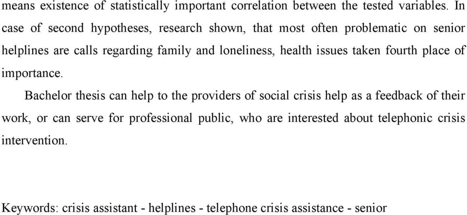 loneliness, health issues taken fourth place of importance.