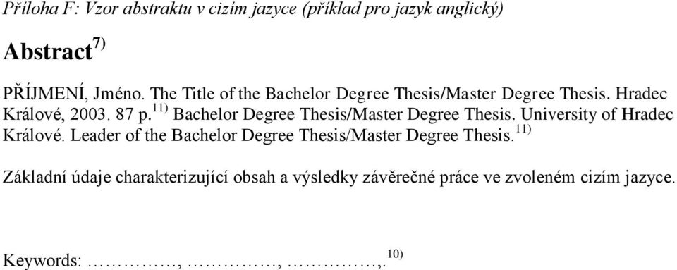 11) Bachelor Degree Thesis/Master Degree Thesis. University of Hradec Králové.