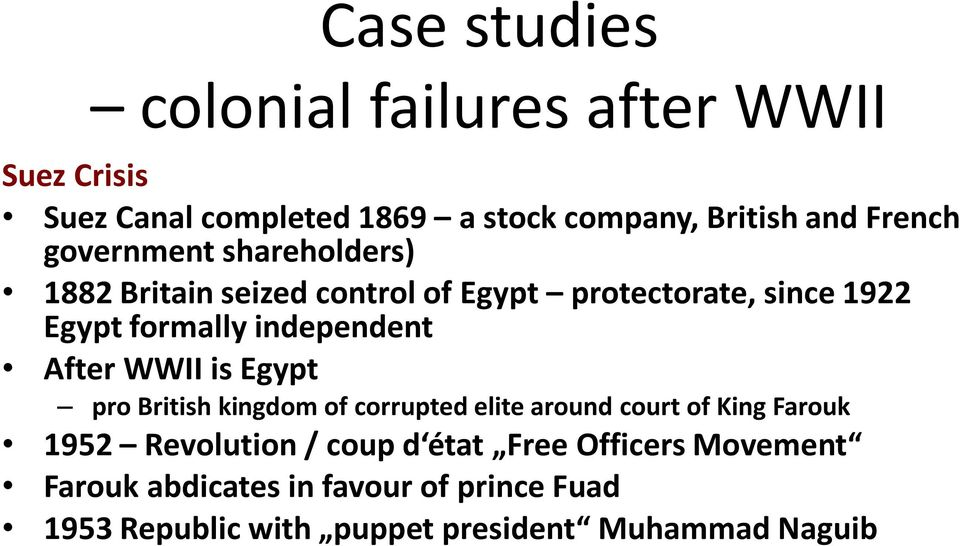 After WWII is Egypt pro British kingdom of corrupted elite around court of King Farouk 1952 Revolution / coup d