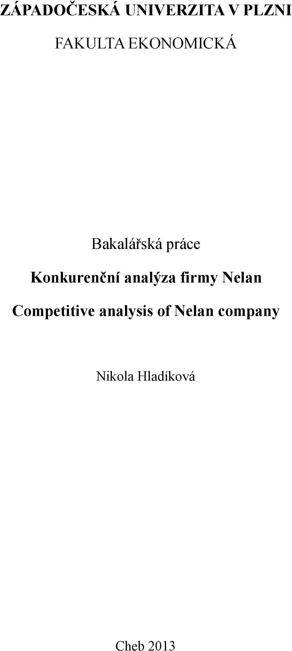analýza firmy Nelan Competitive analysis