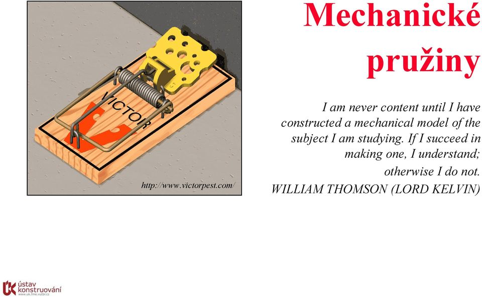 mechanical model of the subject I am studying.