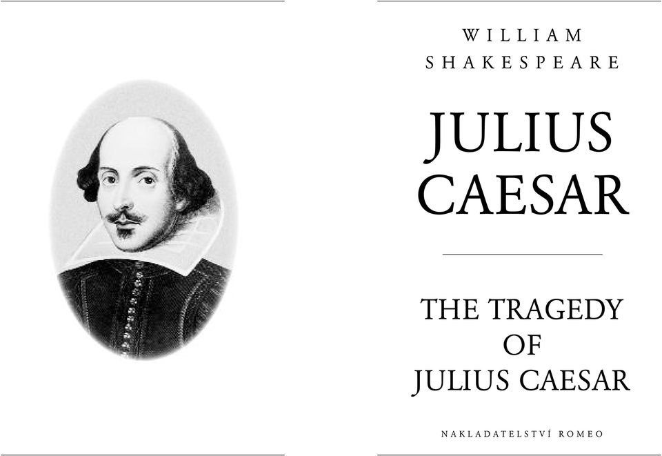 TRAGEDY OF JULIUS CAESAR N A