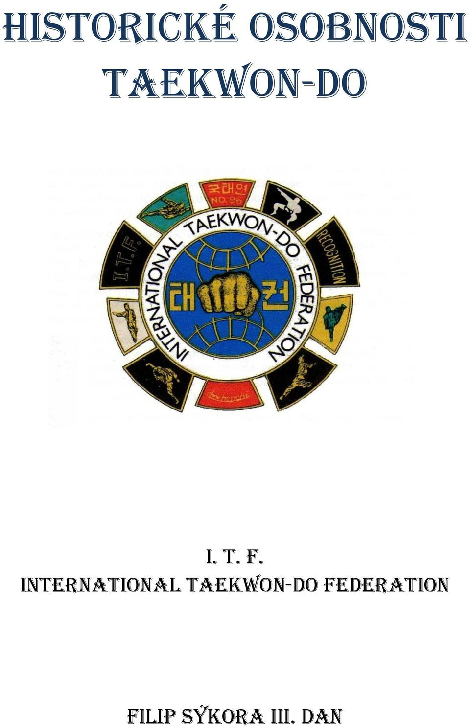 INTERNATIONAL TAEKWON-DO