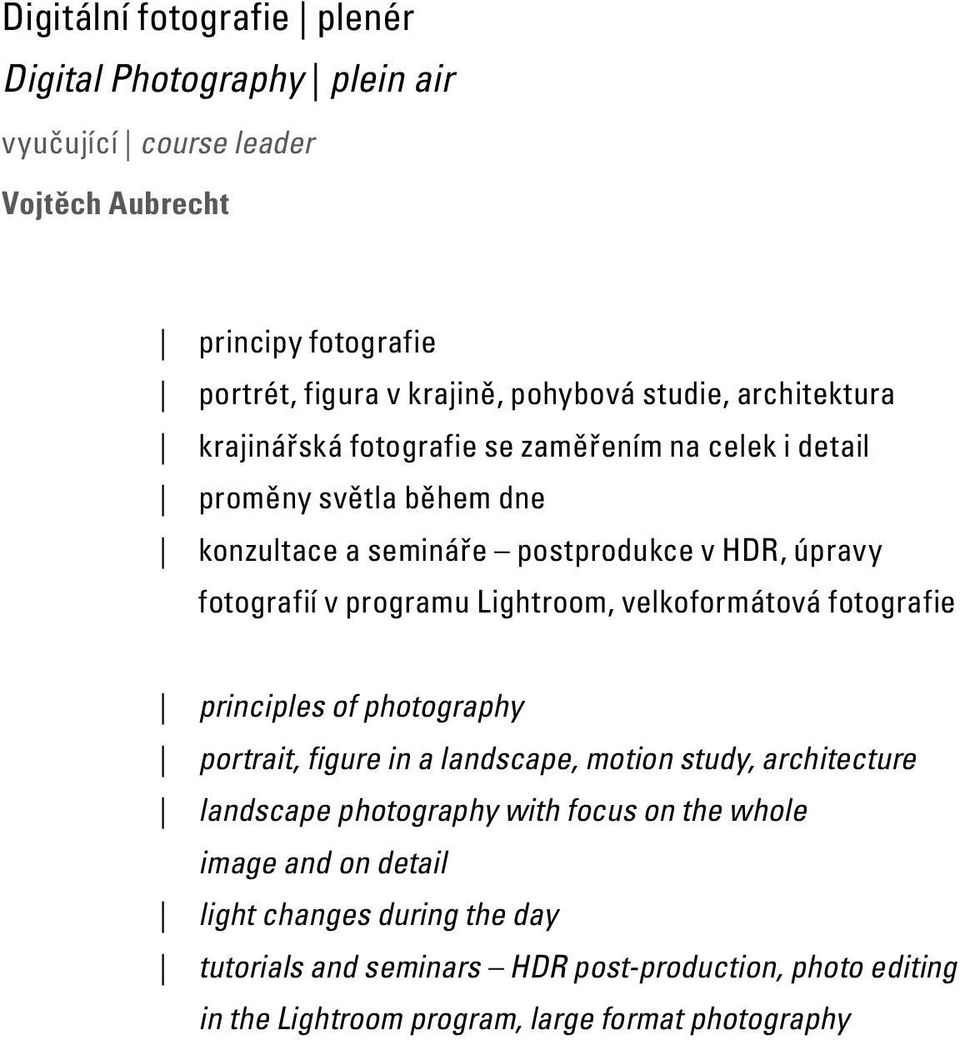 Lightroom, velkoformátová fotografie principles of photography portrait, figure in a landscape, motion study, architecture landscape photography with focus on the