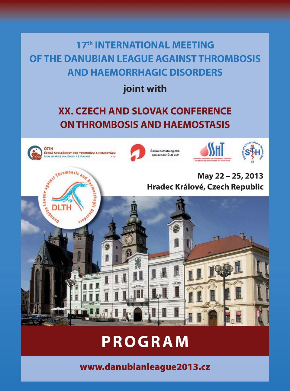 CZECH AND SLOVAK CONFERENCE ON THROMBOSIS AND HAEMOSTASIS May