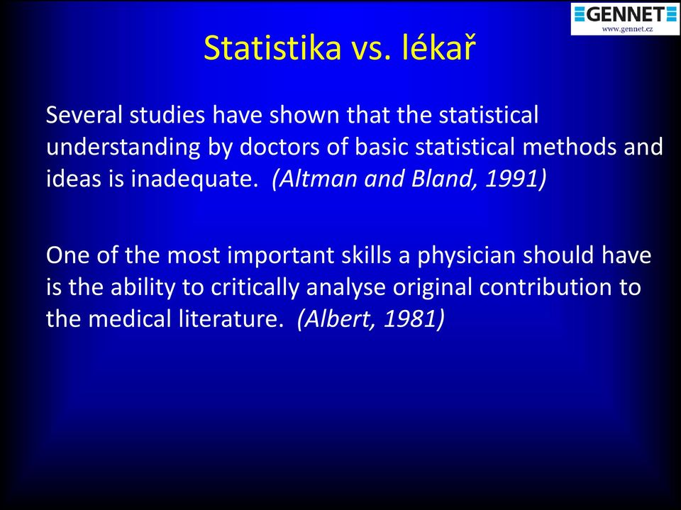basic statistical methods and ideas is inadequate.