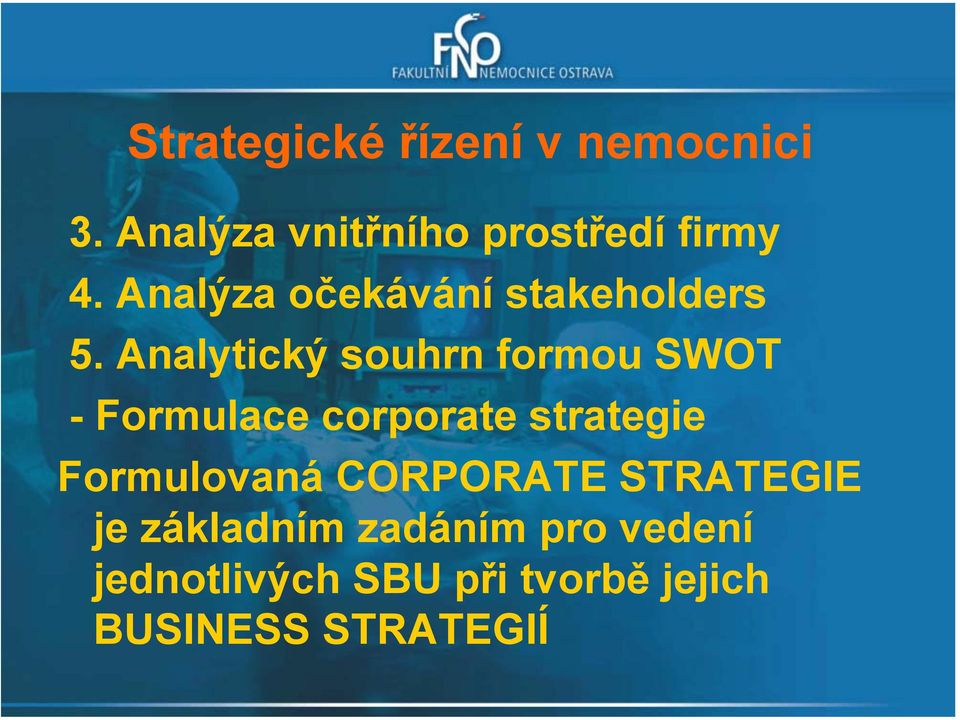 Analytický souhrn formou SWOT - Formulace corporate strategie