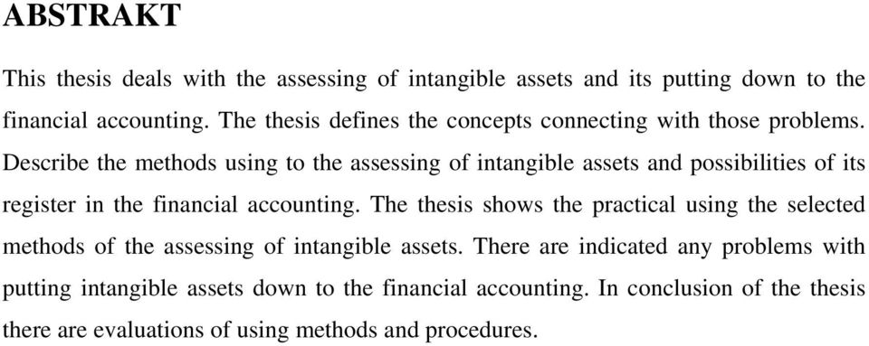 Describe the methods using to the assessing of intangible assets and possibilities of its register in the financial accounting.