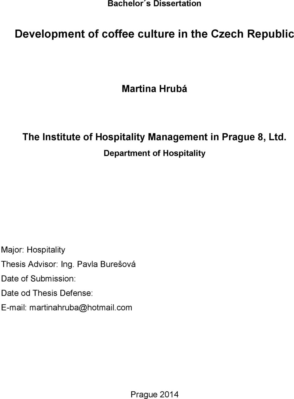 Department of Hospitality Major: Hospitality Thesis Advisor: Ing.