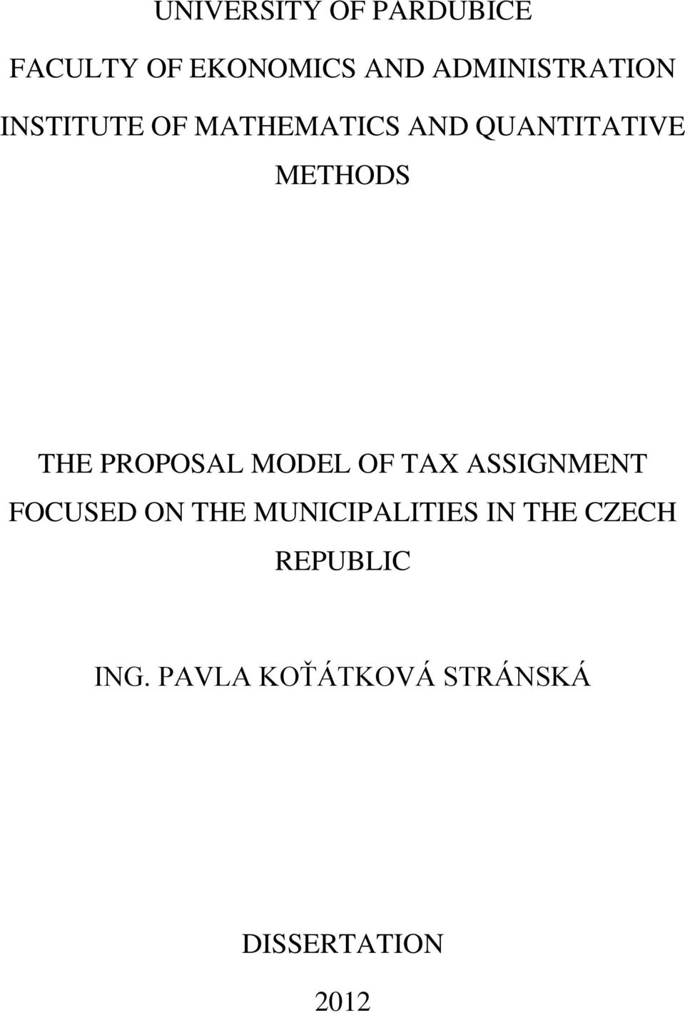 METHODS THE PROPOSAL MODEL OF TAX ASSIGNMENT FOCUSED ON THE