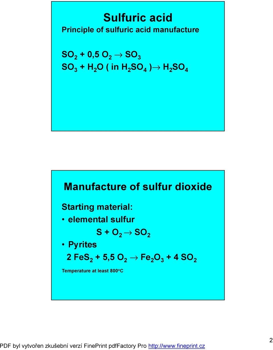sulfur dioxide Starting material: elemental sulfur S + O 2 fi SO 2
