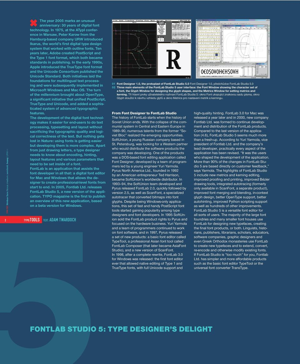 Ten years later, Adobe created PostScript and the Type 1 font format, which both became standards in publishing.