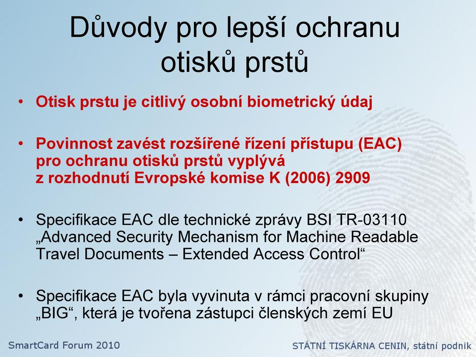 dle technické zprávy BSI TR-03110 Advanced Security Mechanism for Machine Readable Travel Documents Extended