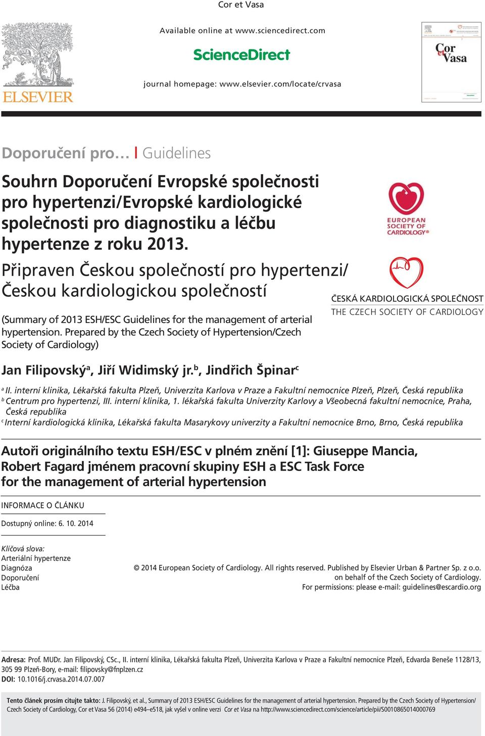 Připrven Českou společností pro hypertenzi/ Českou krdiologickou společností (Summry of 2013 ESH/ES Guidelines for the mngement of rteril hypertension.