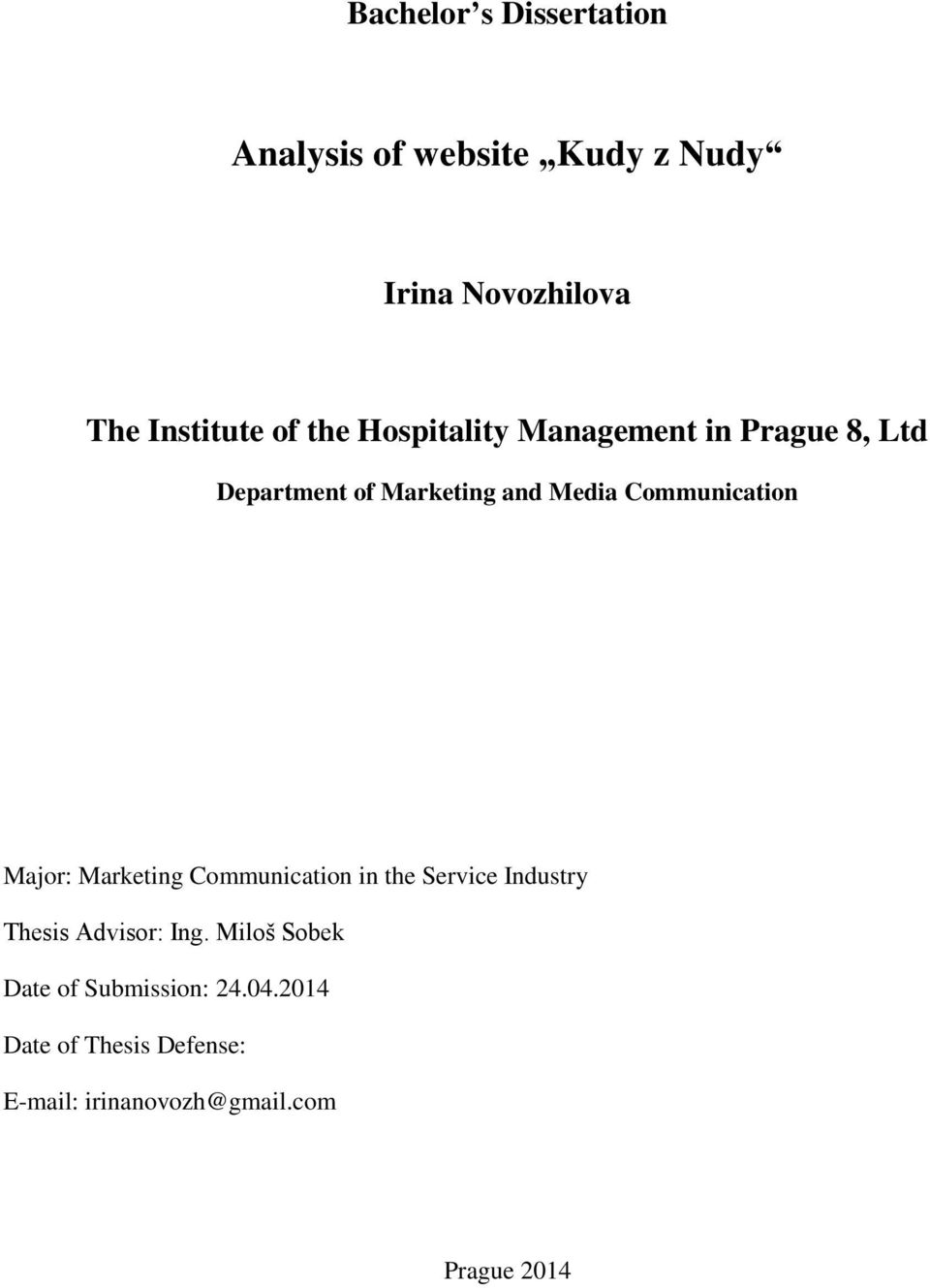 Major: Marketing Communication in the Service Industry Thesis Advisor: Ing.