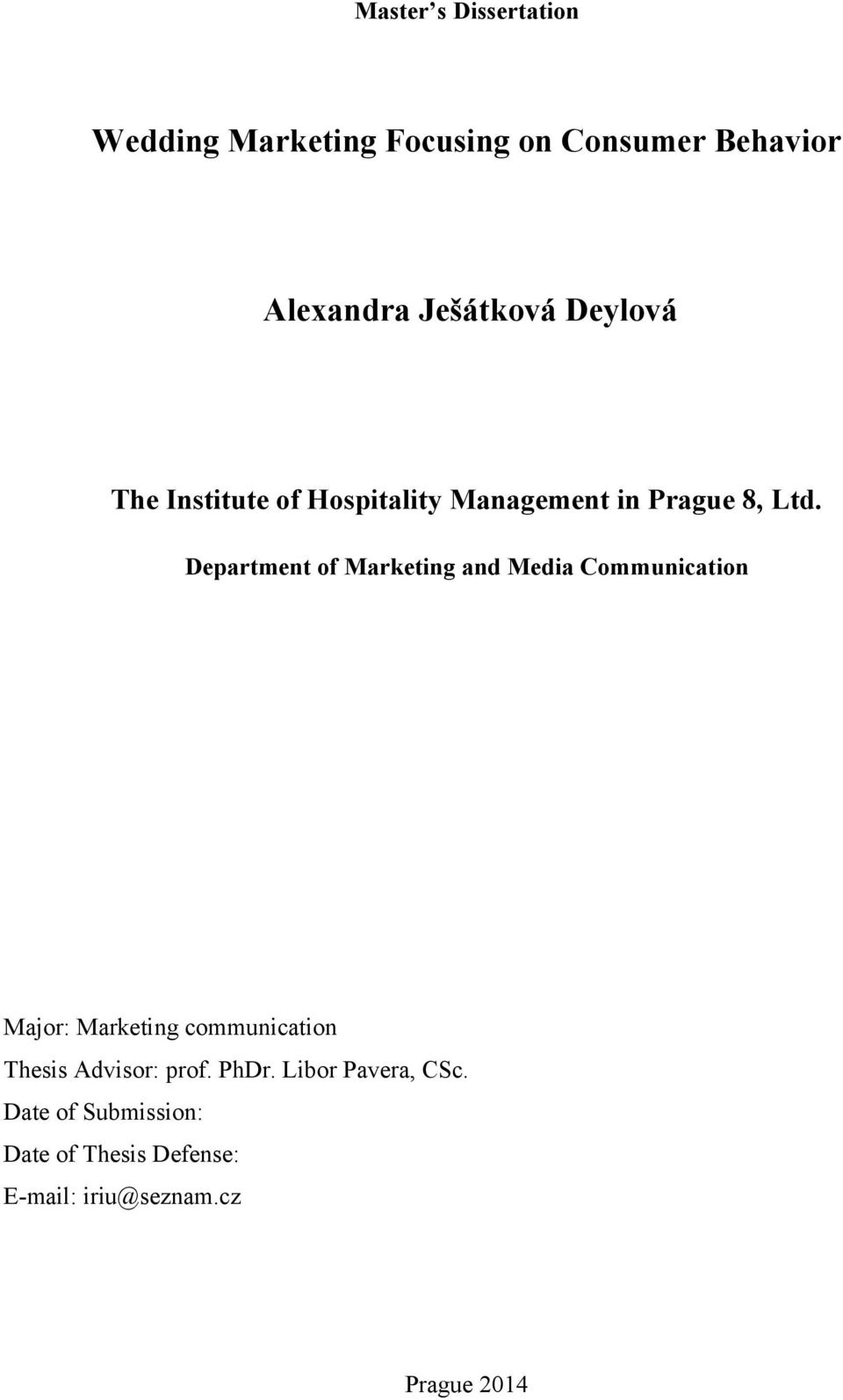 Department of Marketing and Media Communication Major: Marketing communication Thesis