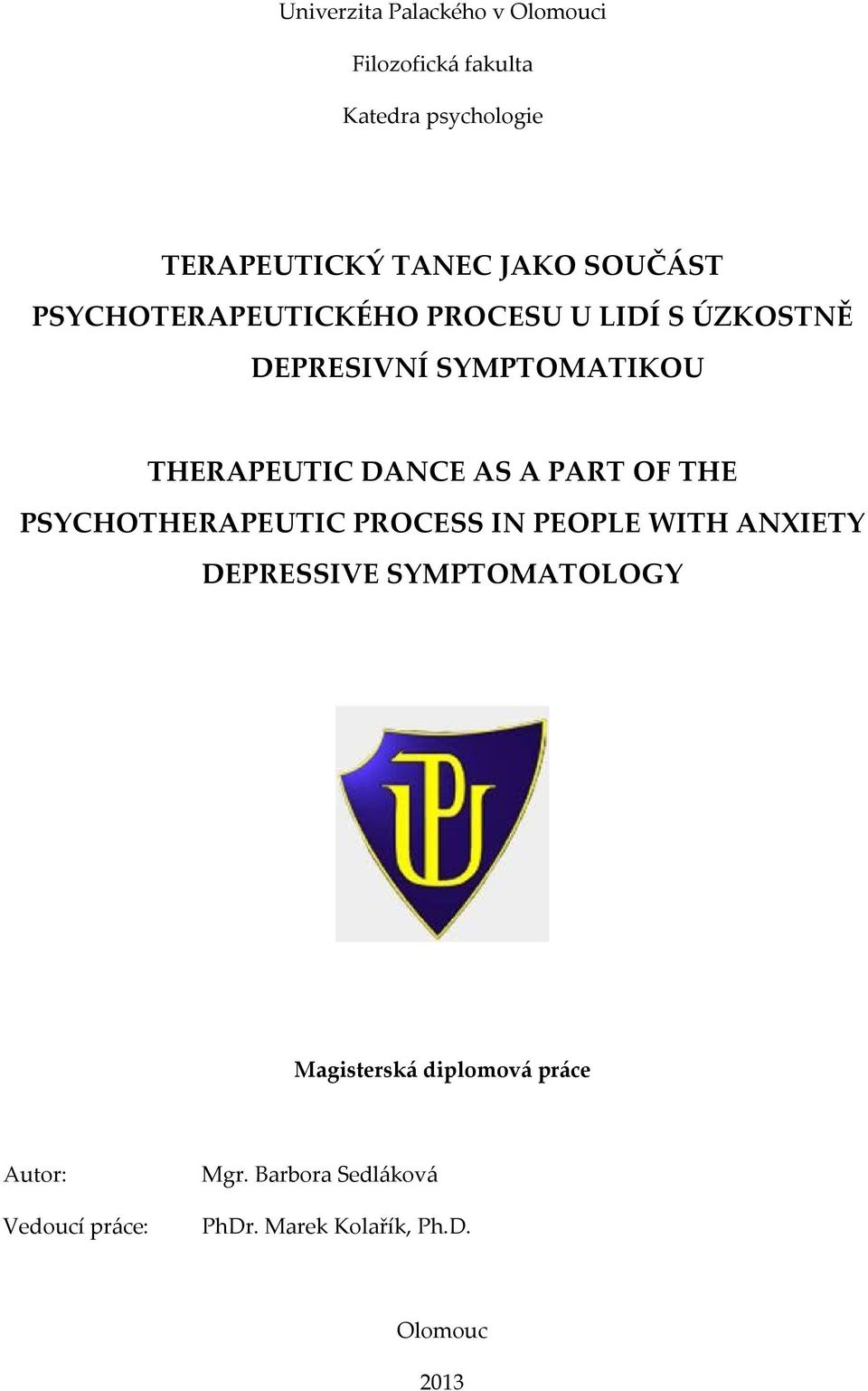 AS A PART OF THE PSYCHOTHERAPEUTIC PROCESS IN PEOPLE WITH ANXIETY DEPRESSIVE SYMPTOMATOLOGY