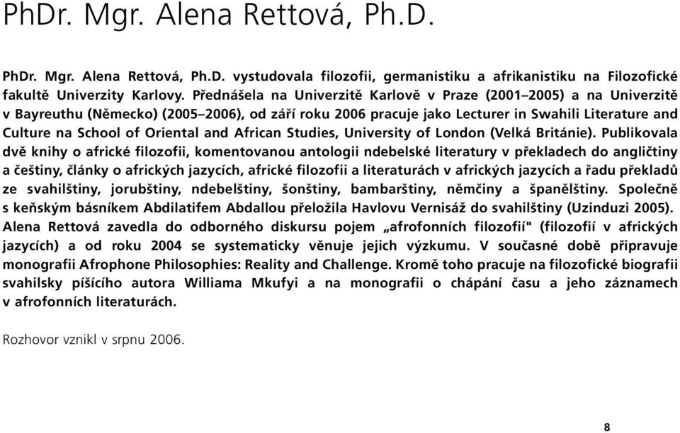 and African Studies, University of London (Velká Británie).