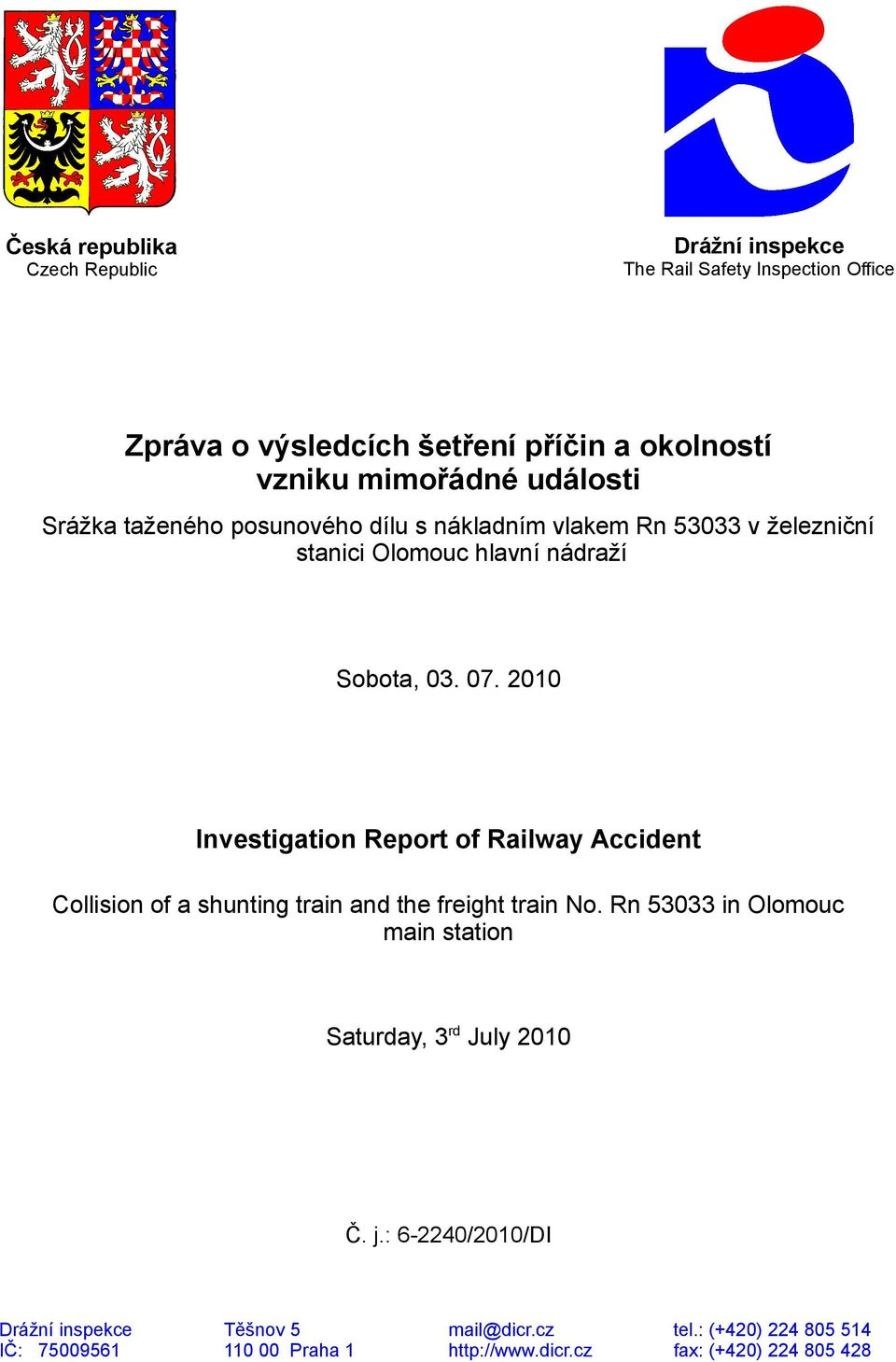 2010 Investigation Report of Railway Accident Collision of a shunting train and the freight train No.