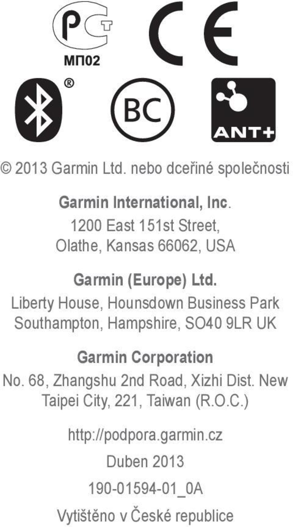Liberty House, Hounsdown Business Park Southampton, Hampshire, SO40 9LR UK Garmin Corporation No.