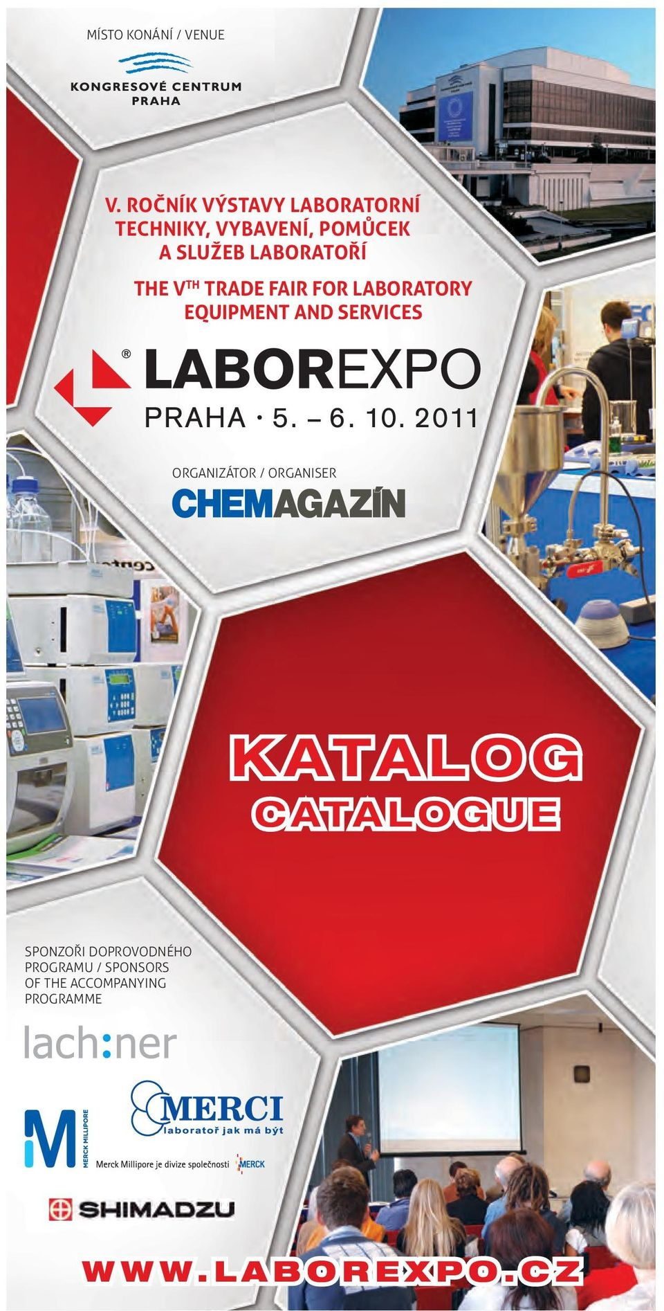 trade fair for laboratory equipment and services Organizátor / organiser K AT A L O G C