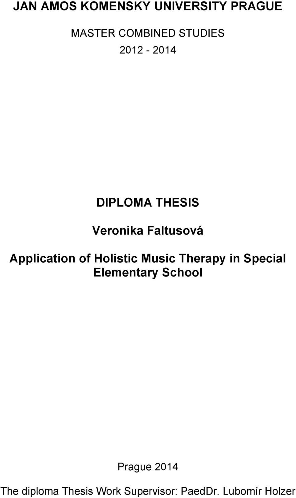 Holistic Music Therapy in Special Elementary School Prague