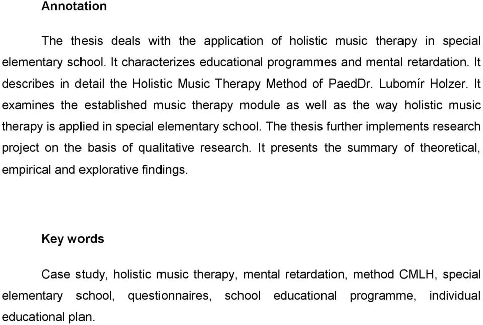 It examines the established music therapy module as well as the way holistic music therapy is applied in special elementary school.