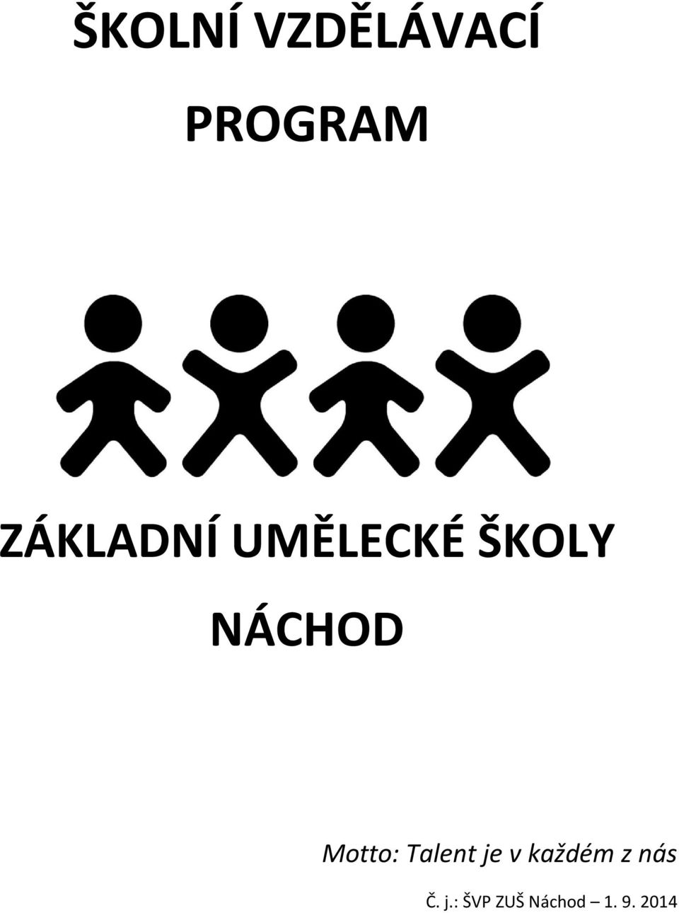 Motto: Talent je v každém z