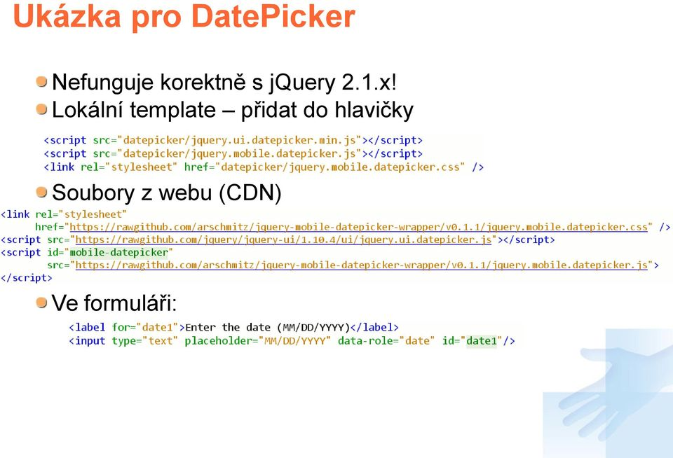 "com/arschmitz/jquery-mobile-datepicker-wrapper/v0.1.1/jquery.mobile.datepicker.css"" /> <script src=""https://rawgithub.com/jquery/jquery-ui/1.10.4/ui/jquery.ui.datepicker.js""></script> <script id=""mobile-datepicker"" src=""https://rawgithub."
