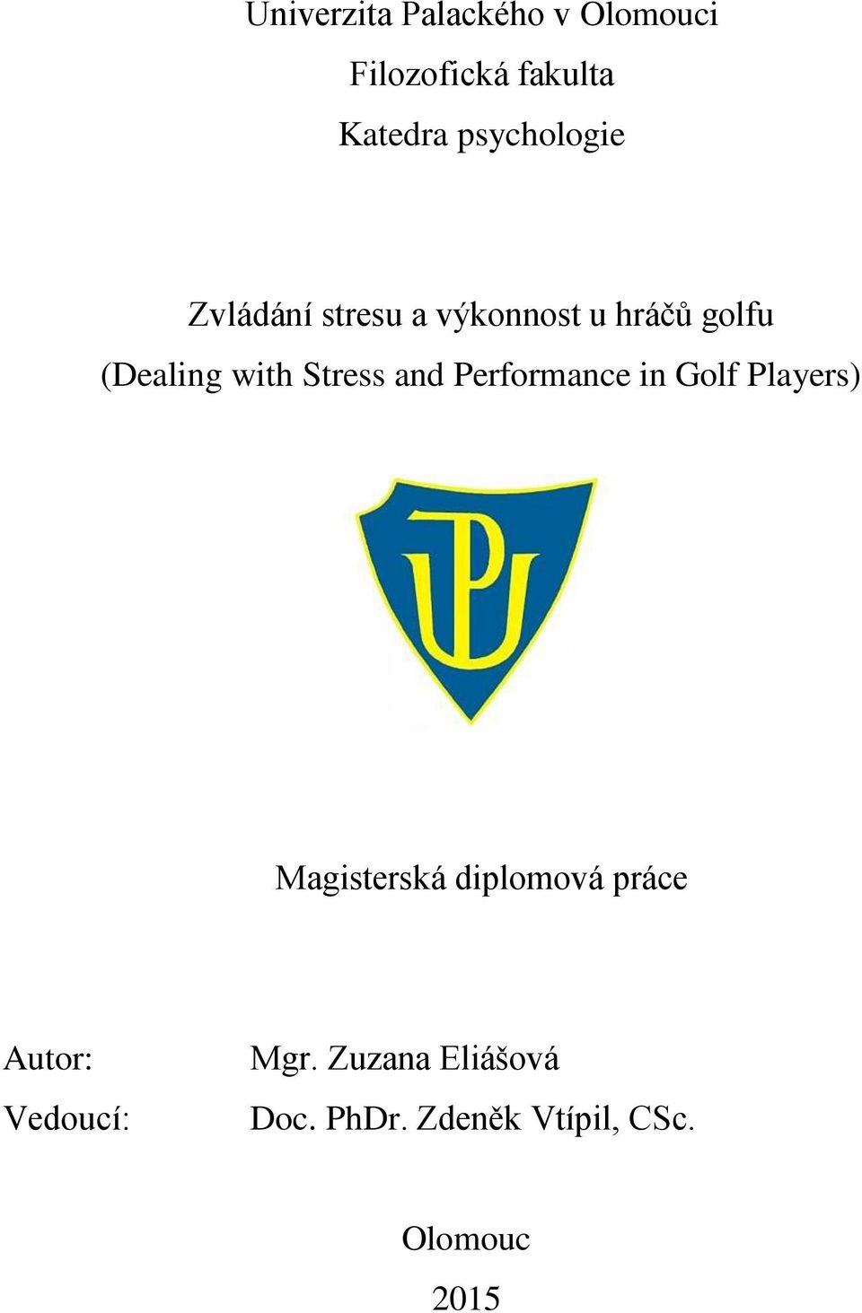Stress and Performance in Golf Players) Magisterská diplomová práce