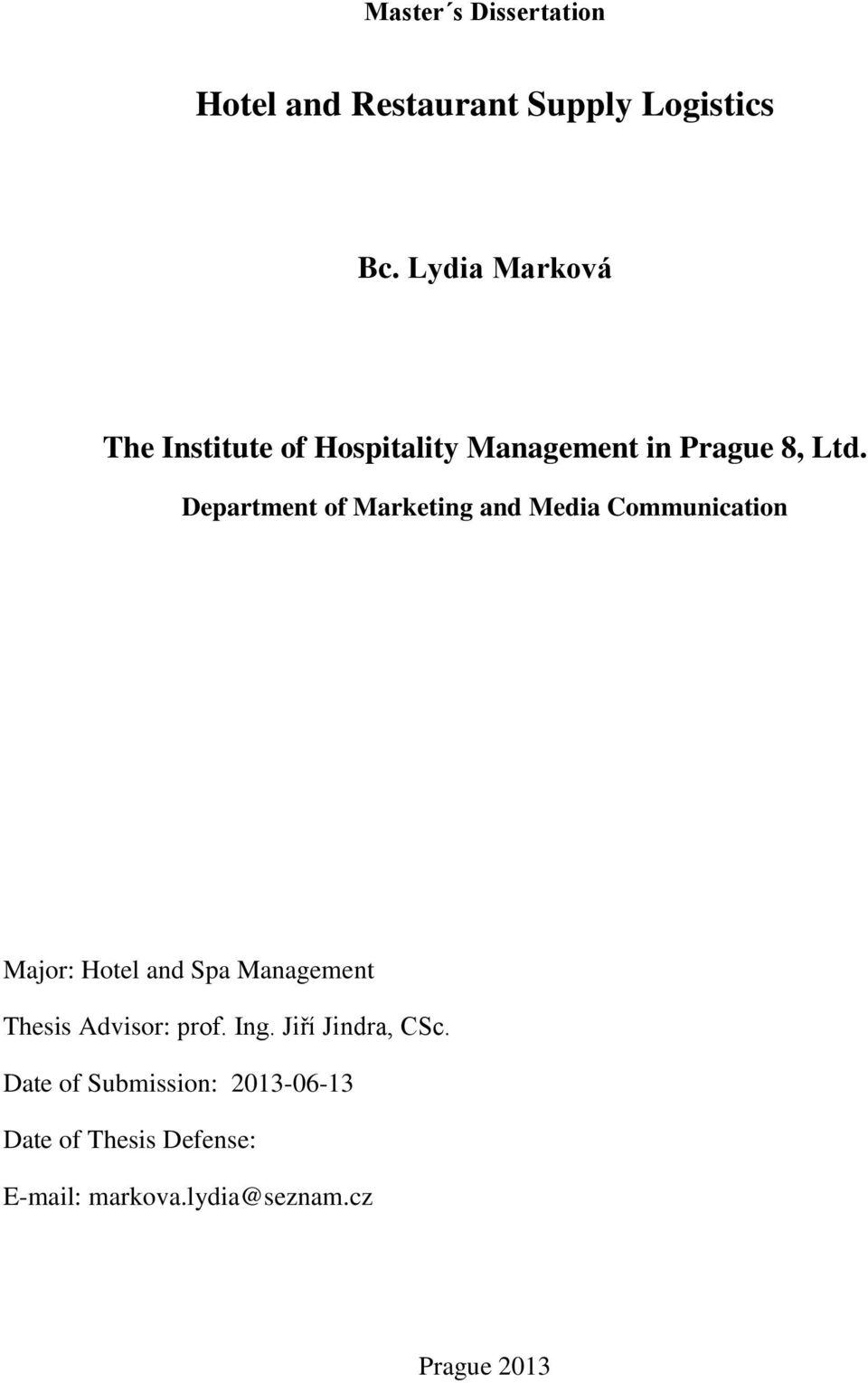 Department of Marketing and Media Communication Major: Hotel and Spa Management Thesis