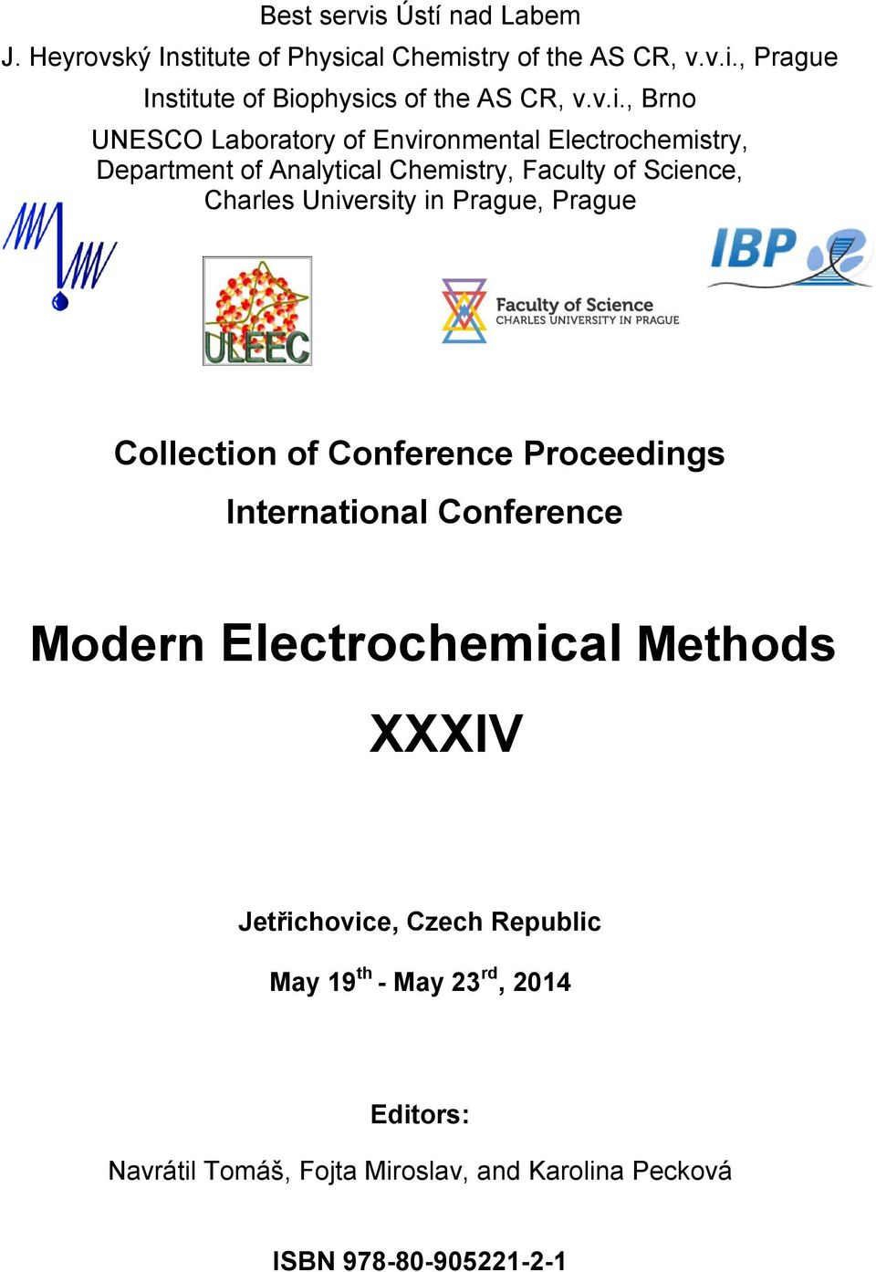 University in Prague, Prague Collection of Conference Proceedings International Conference Modern Electrochemical Methods XXXIV
