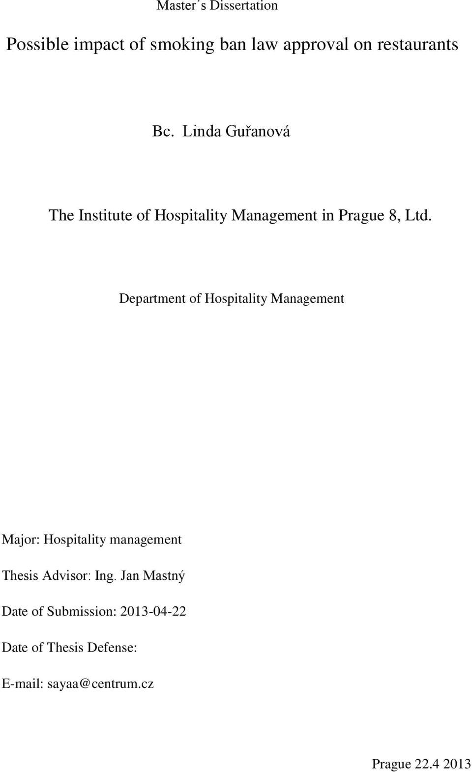Department of Hospitality Management Major: Hospitality management Thesis Advisor: Ing.