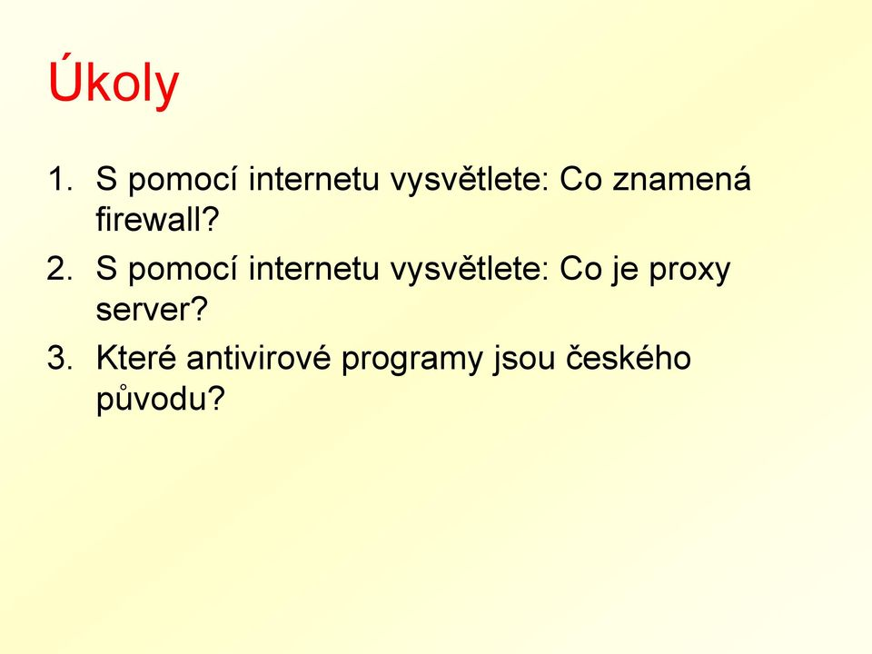 znamená firewall? 2.  je proxy server? 3.