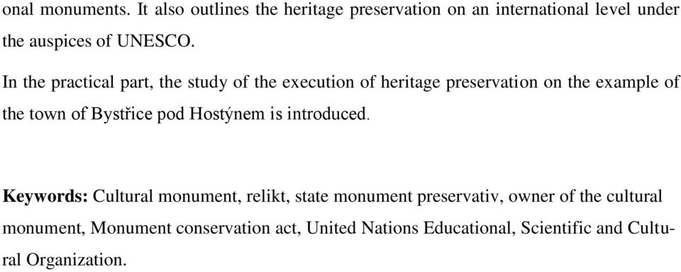 In the practical part, the study of the execution of heritage preservation on the example of the town of