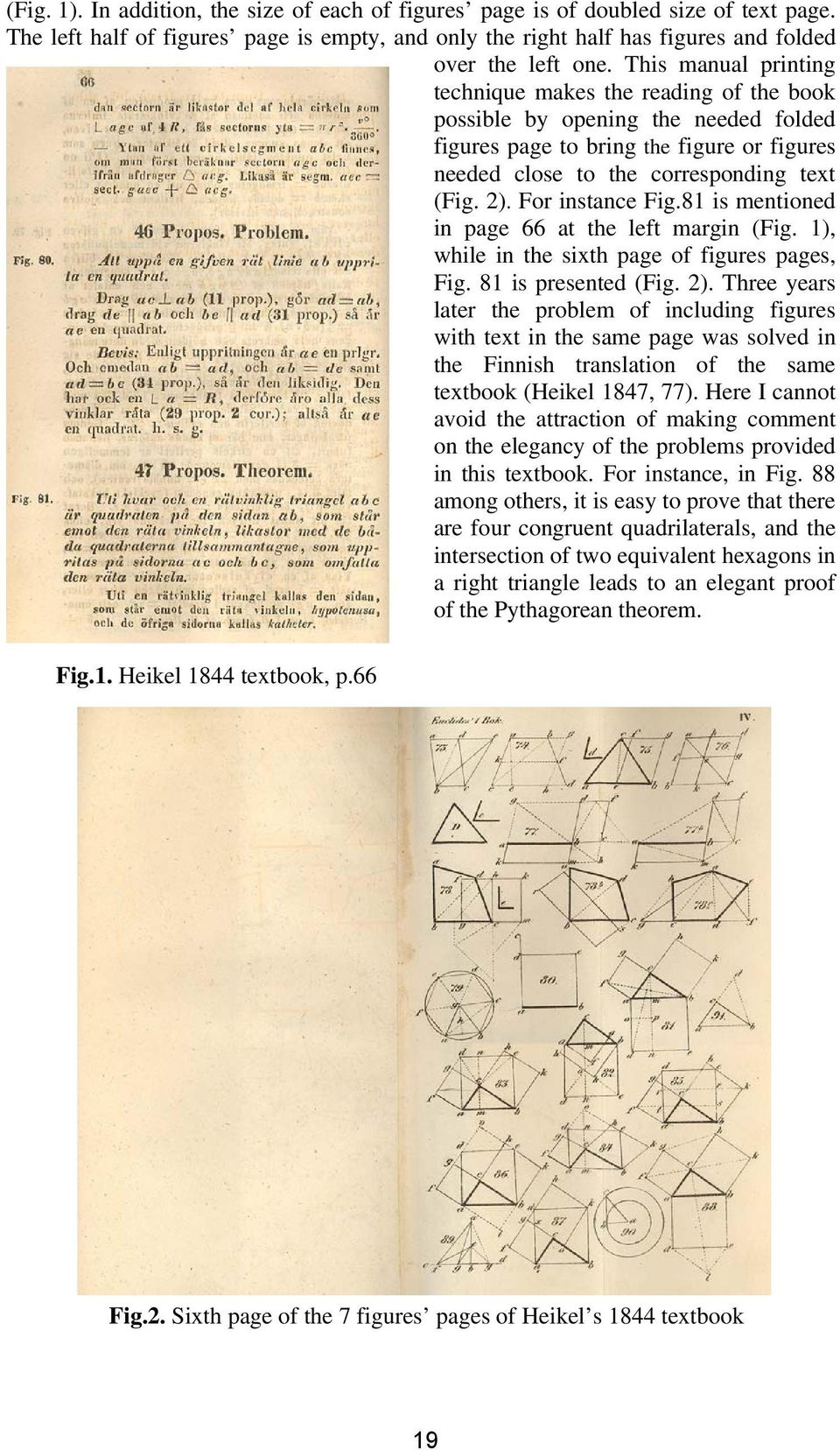 For instance Fig.81 is mentioned in page 66 at the left margin (Fig. 1), while in the sixth page of figures pages, Fig. 81 is presented (Fig. 2).