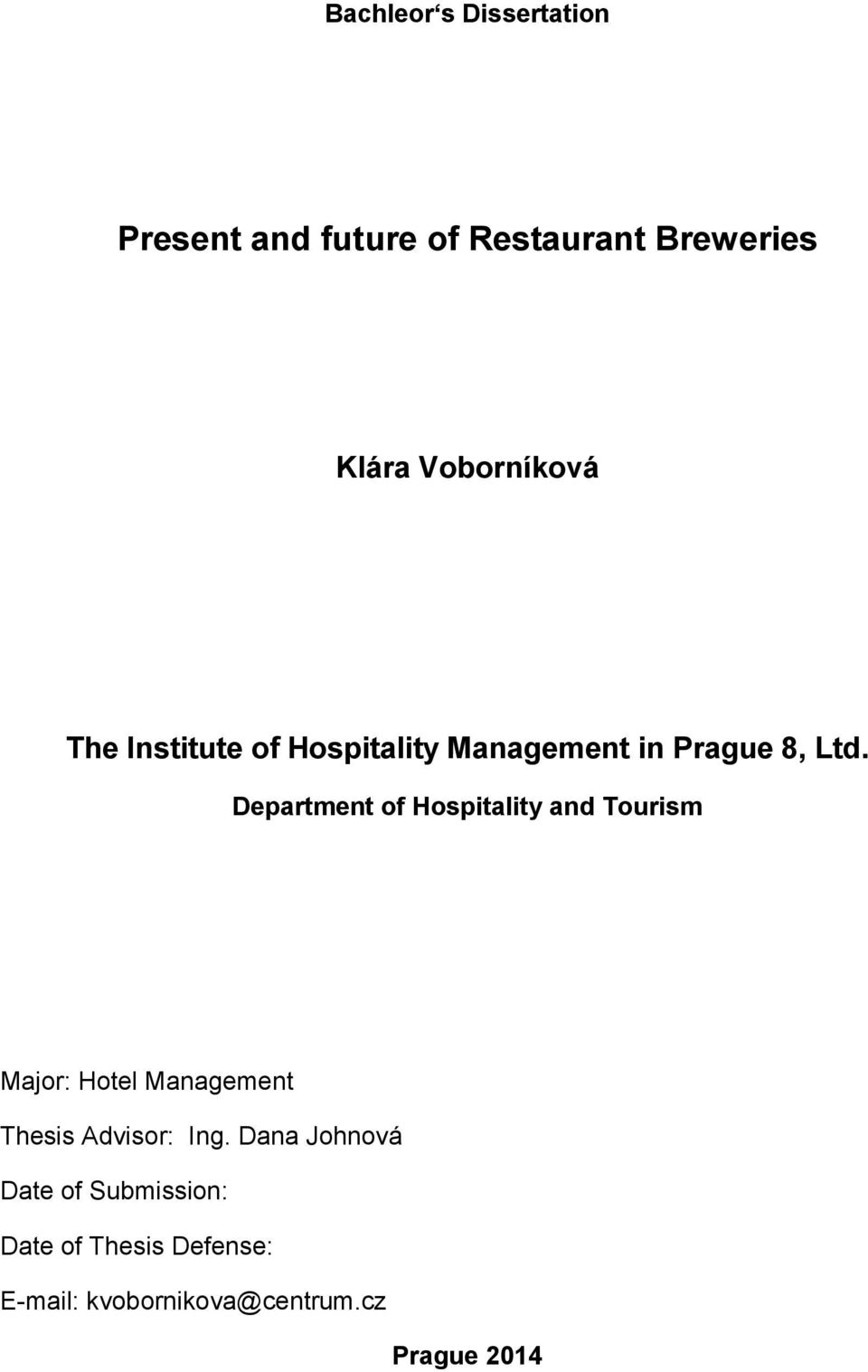 Department of Hospitality and Tourism Major: Hotel Management Thesis Advisor: Ing.