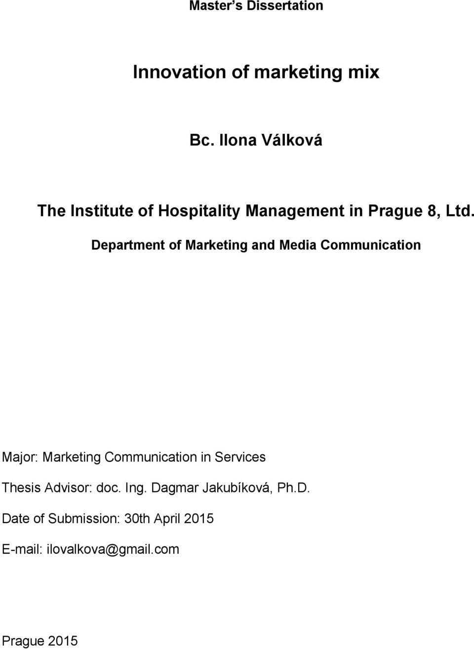 Department of Marketing and Media Communication Major: Marketing Communication in