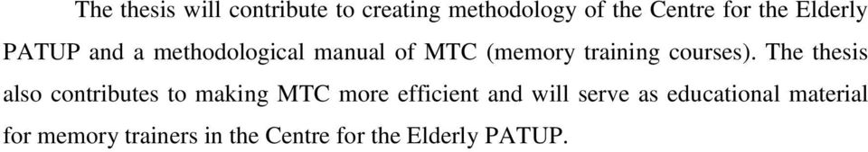 The thesis also contributes to making MTC more efficient and will serve as