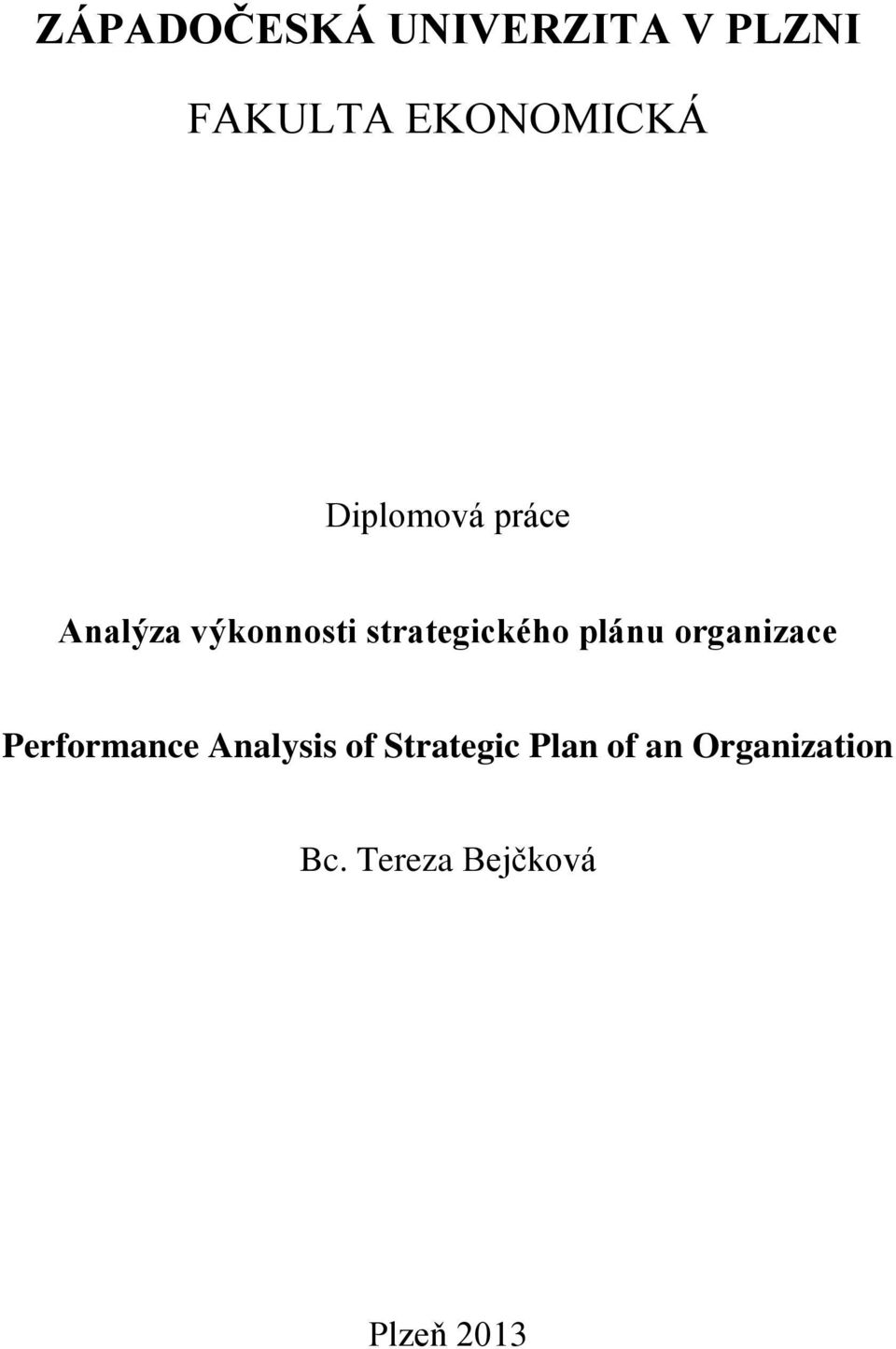 plánu organizace Performance Analysis of Strategic