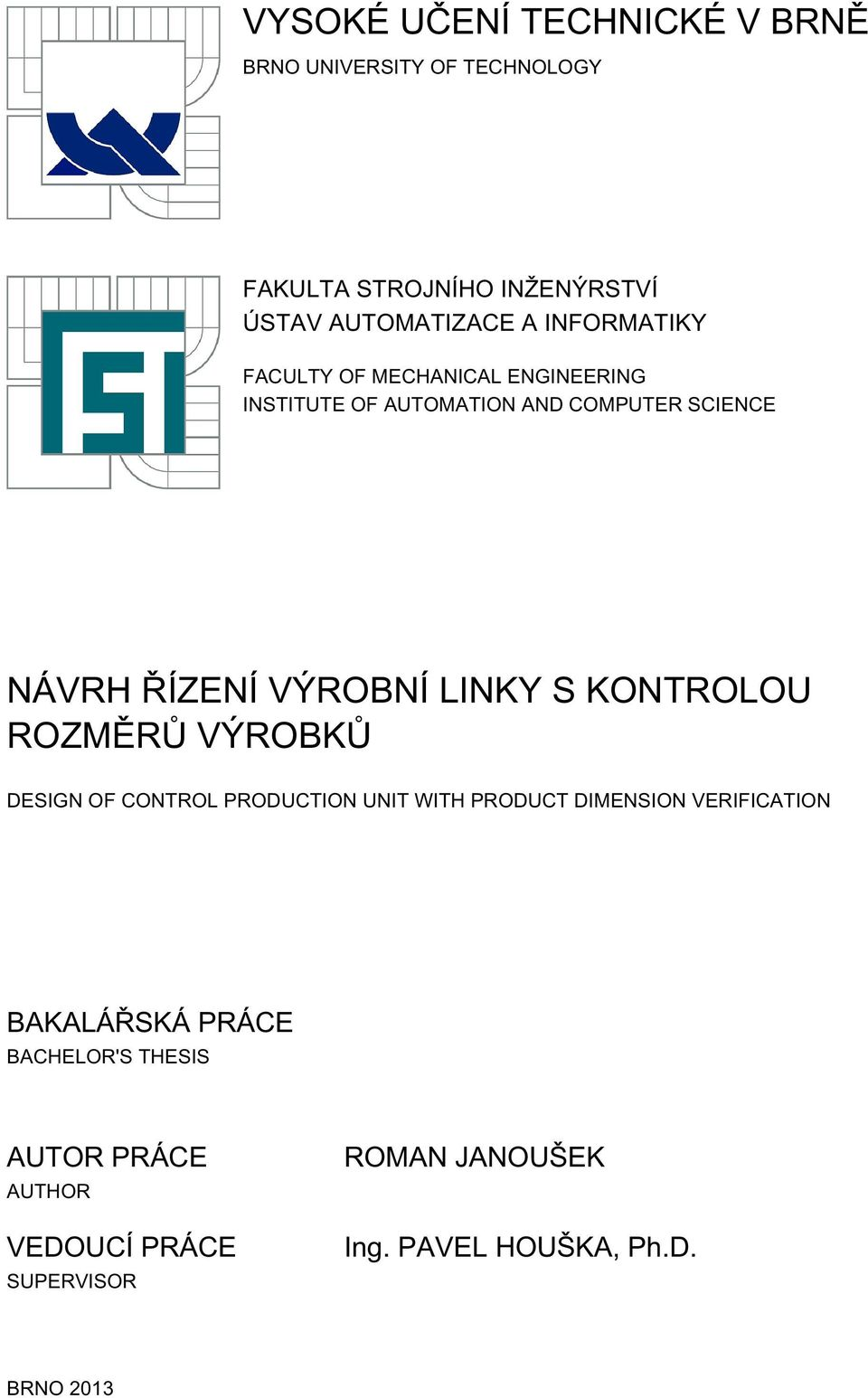 LINKY S KONTROLOU ROZMĚRŮ VÝROBKŮ DESIGN OF CONTROL PRODUCTION UNIT WITH PRODUCT DIMENSION VERIFICATION