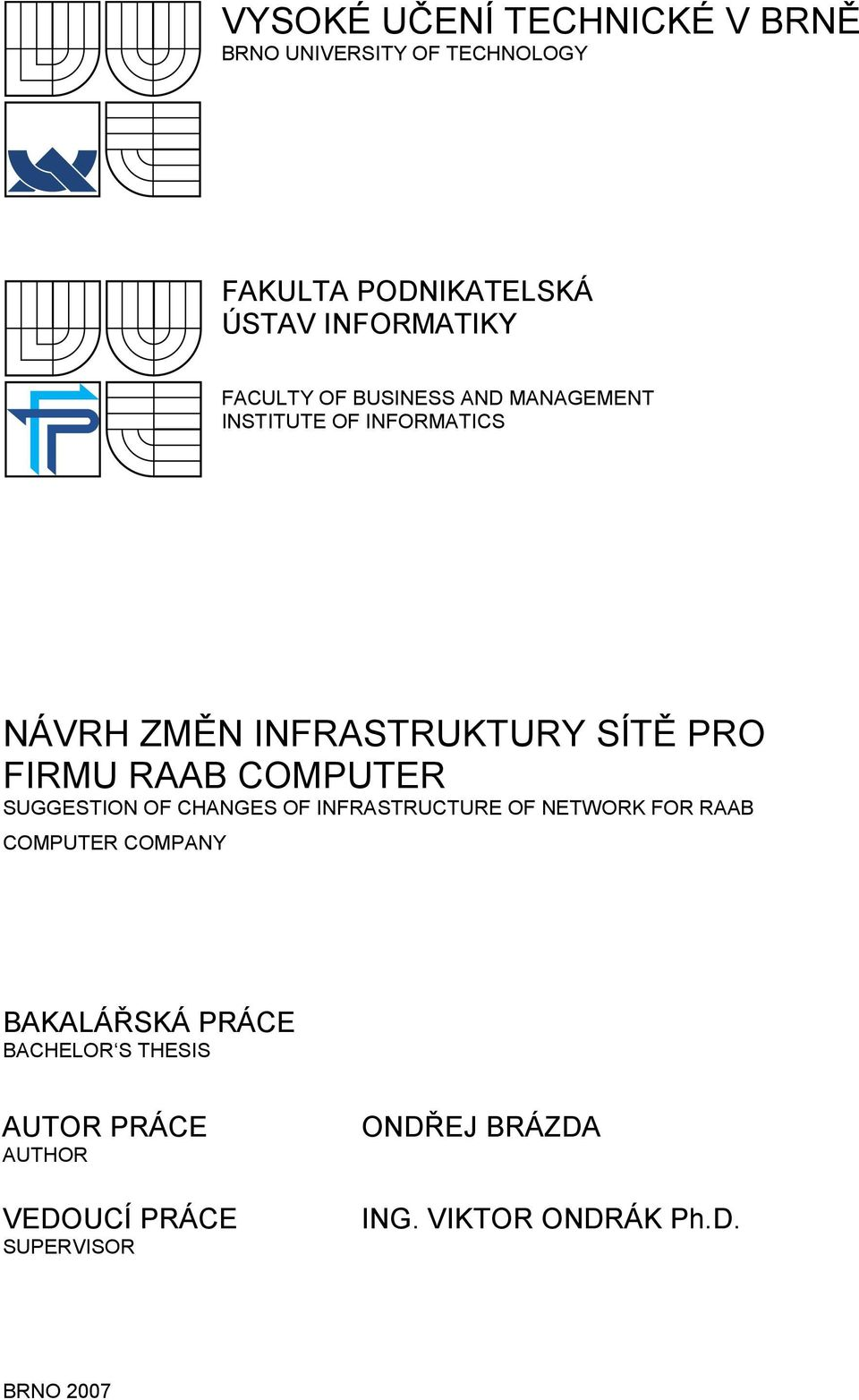 RAAB COMPUTER SUGGESTION OF CHANGES OF INFRASTRUCTURE OF NETWORK FOR RAAB COMPUTER COMPANY BAKALÁŘSKÁ