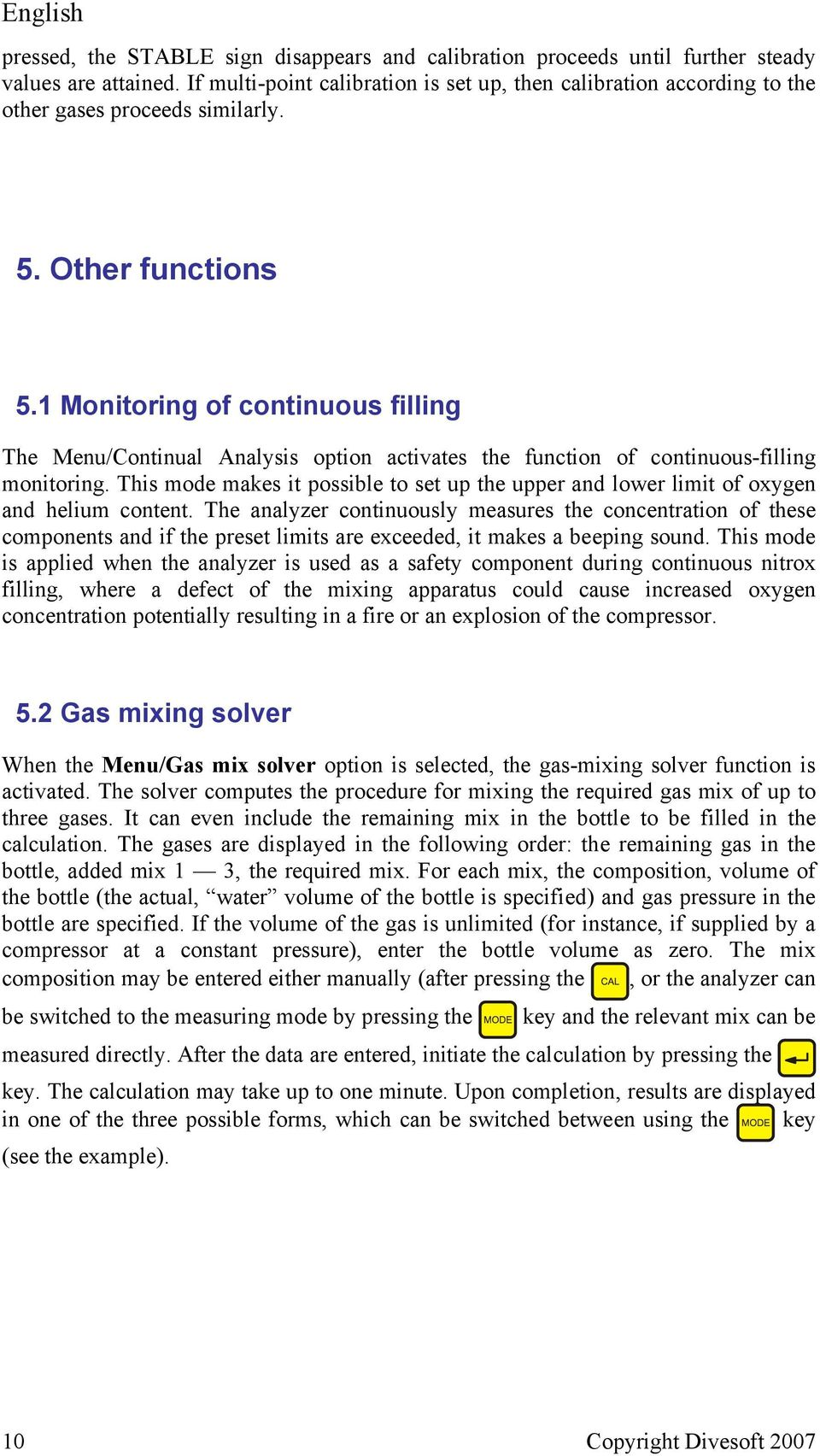 1 Monitoring of continuous filling The Menu/Continual Analysis option activates the function of continuous-filling monitoring.