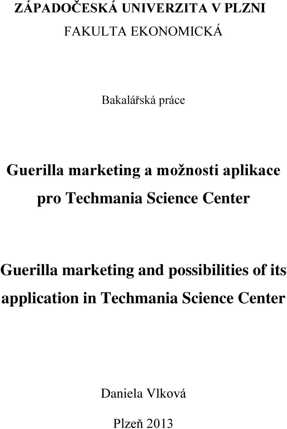Science Center Guerilla marketing and possibilities of its