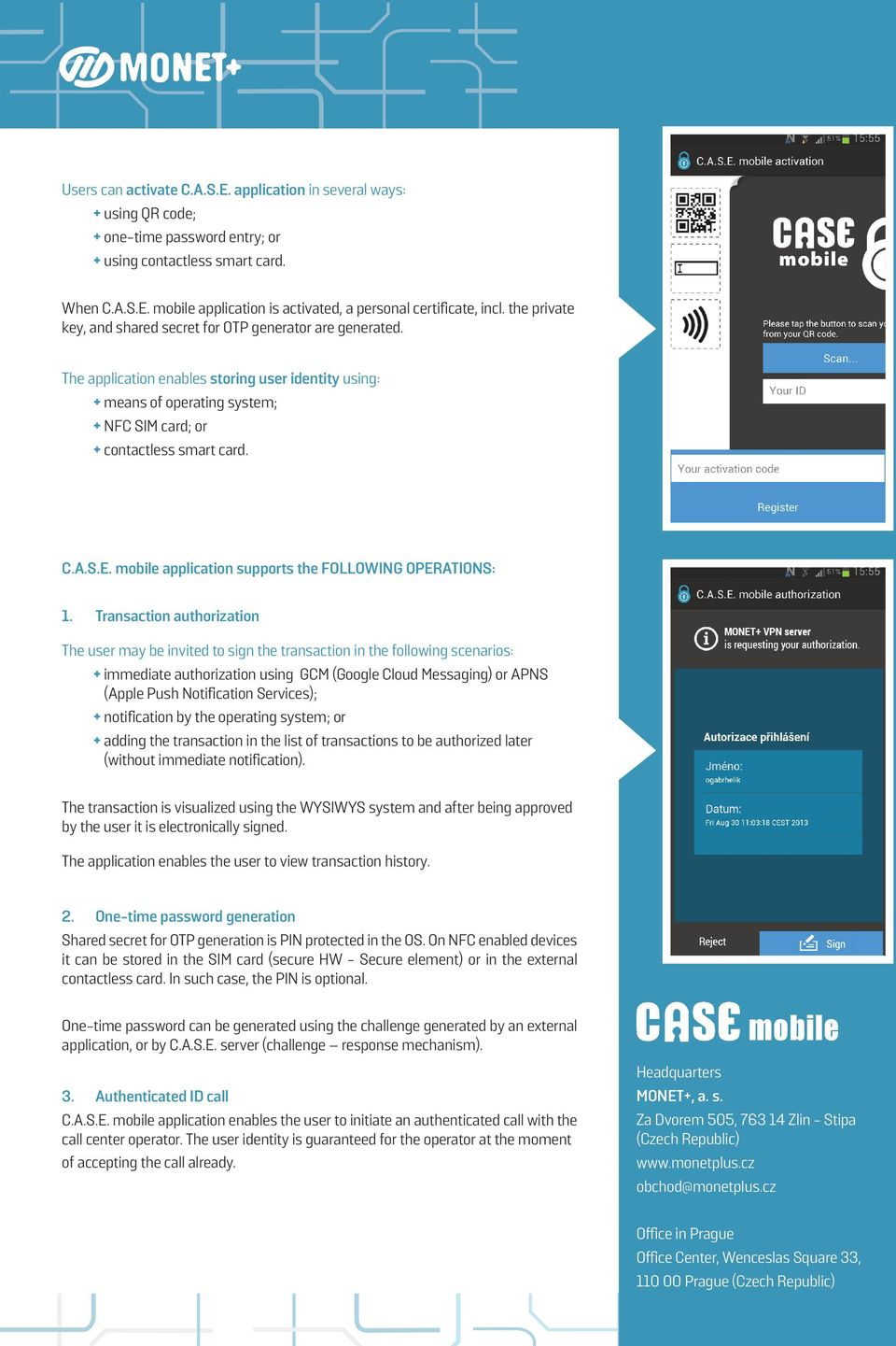 S.E. mobile application supports the FOLLOWING OPERATIONS: 1.