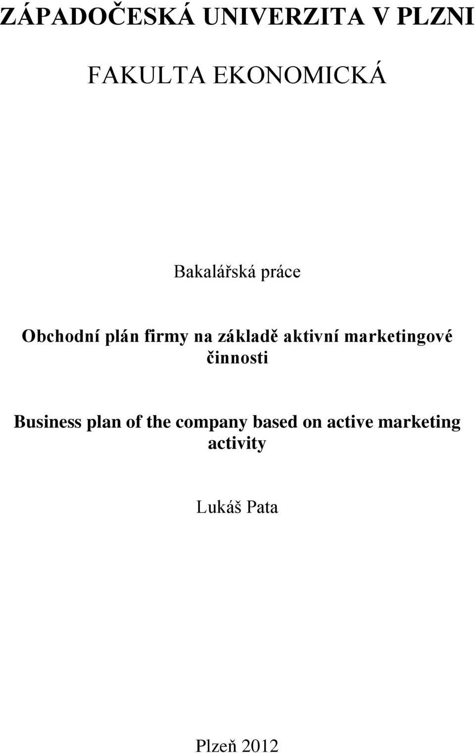 aktivní marketingové činnosti Business plan of the