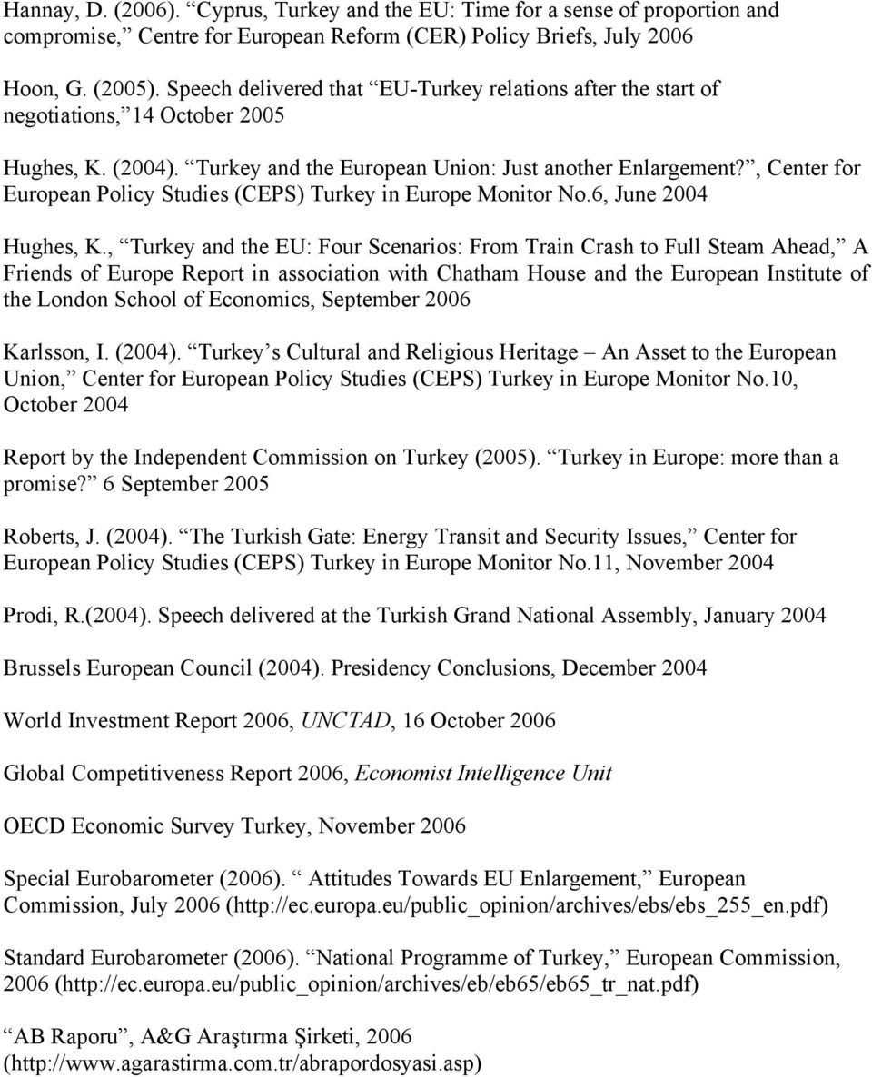 , Center for European Policy Studies (CEPS) Turkey in Europe Monitor No.6, June 2004 Hughes, K.