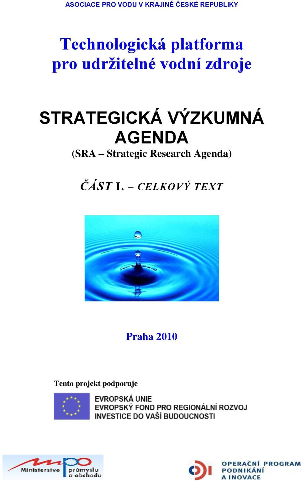 STRATEGICKÁ VÝZKUMNÁ AGENDA (SRA Strategic Research