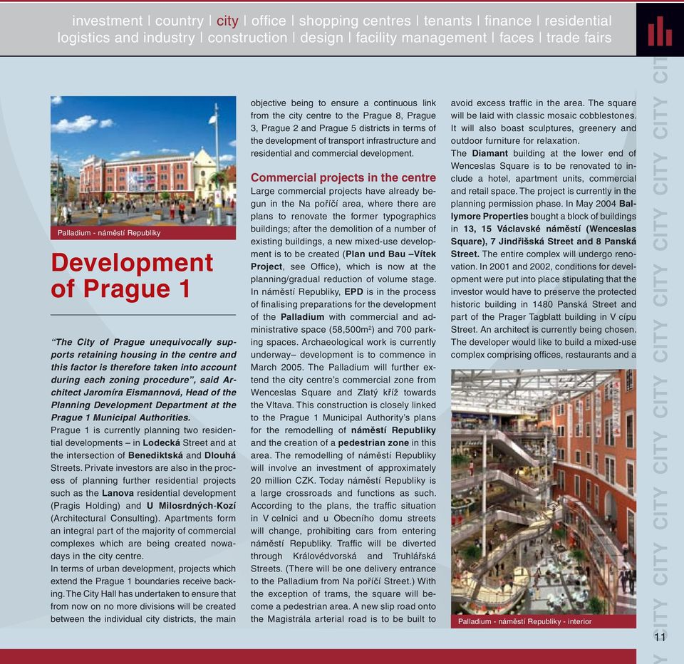Prague 1 is currently planning two residential developments in Lodecká Street and at the intersection of Benediktská and Dlouhá Streets.